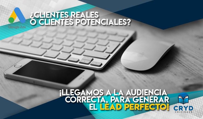 ¿Clientes reales o clientes potenciales?