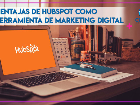 Ventajas de Hubspot como herramienta de Marketing Digital