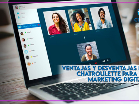 Ventajas y desventajas de Chatroulette para el Marketing Digital