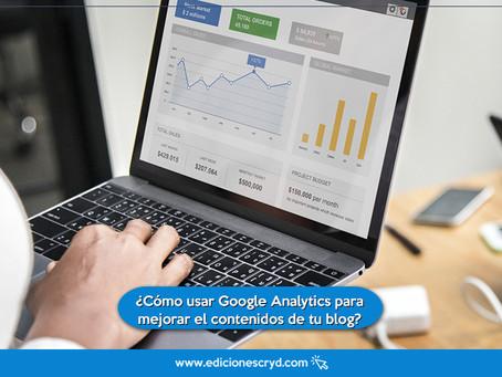 ¿Cómo usar Google Analytics para mejorar el contenido de tu blog?