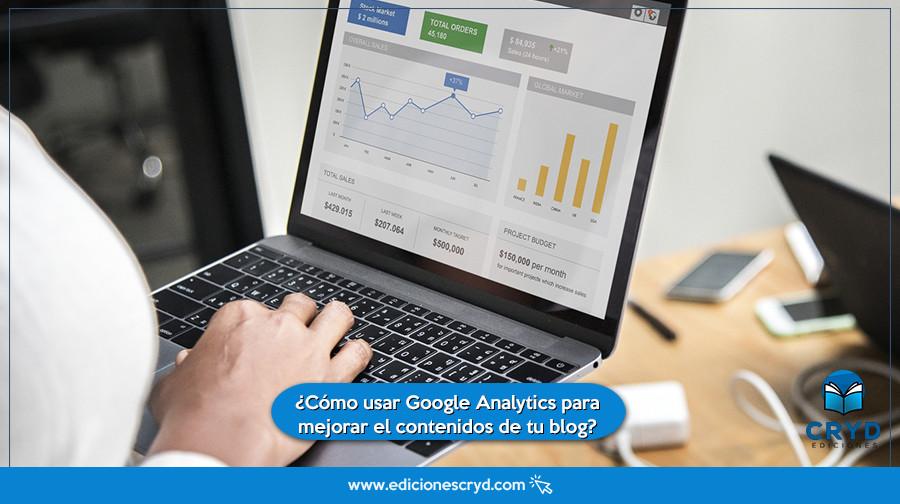 ¿Cómo usar Google Analytics para mejorar el contenido de tu blog? - Ediciones Cryd