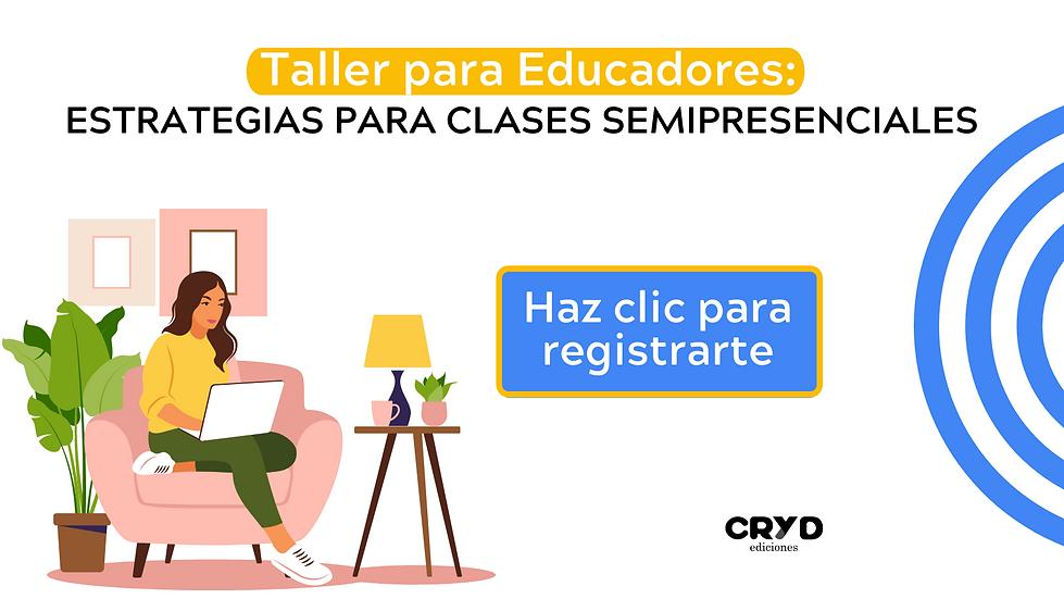 Ediciones Cryd - Taller Clases Semipresenciales