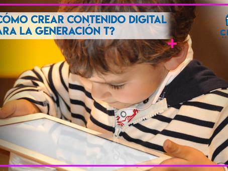 ¿Cómo crear contenido digital para la Generación T?