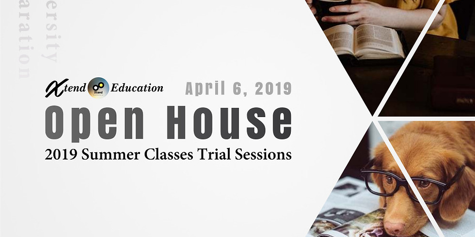 【Xtend Education Open house】2019 Summer Classes Trial Sessions