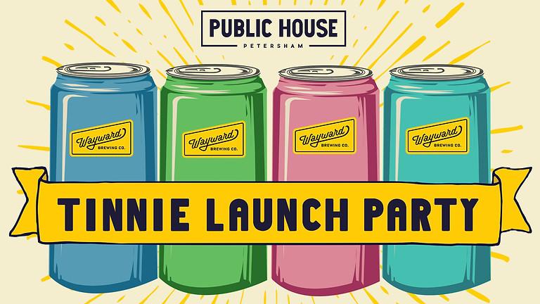 Wayward Tinnie Launch Party at Public House Petersham