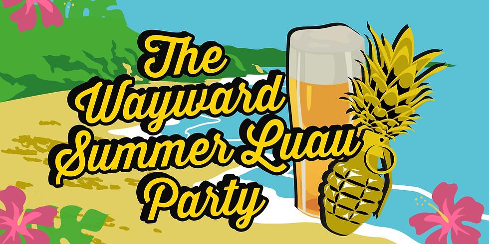 The Wayward Summer Luau Party