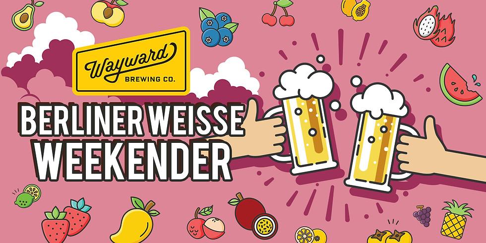 Wayward's Berliner Weisse Weekender