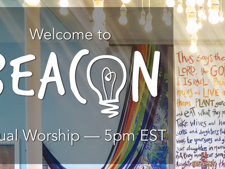Beacon Worship 7/11/2021