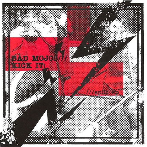 Bad Mojos / Kick It -- Split EP
