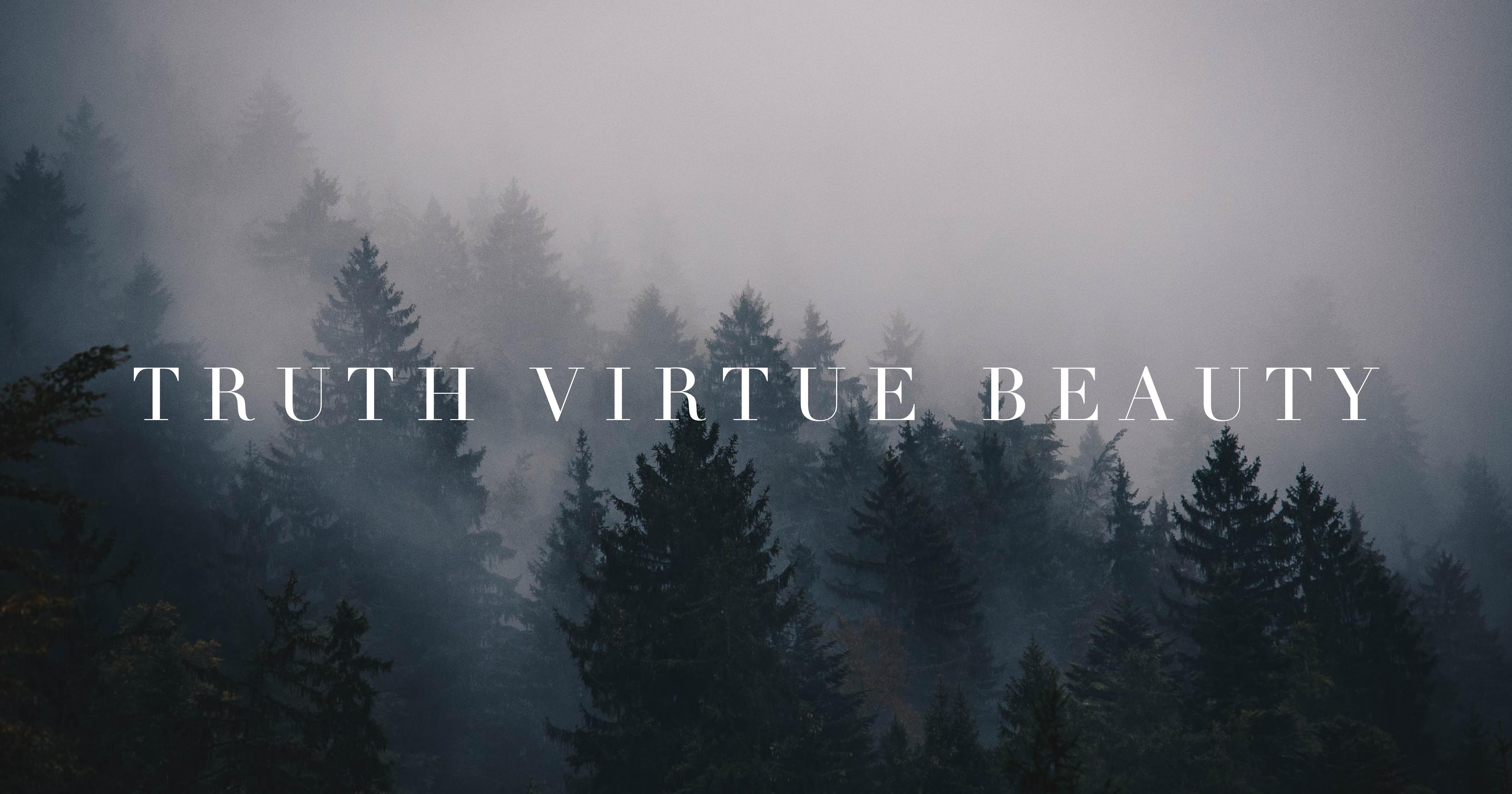 truth virtue beauty