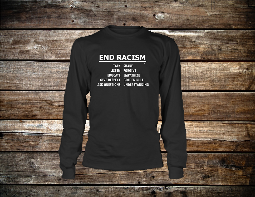 End Racism Long Sleeve T-Shirt