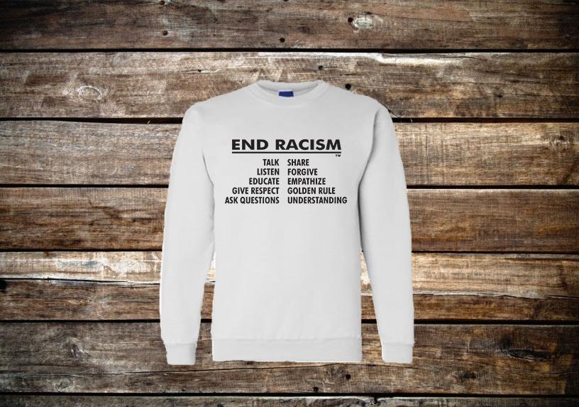 End Racism Crewneck Sweatshirt