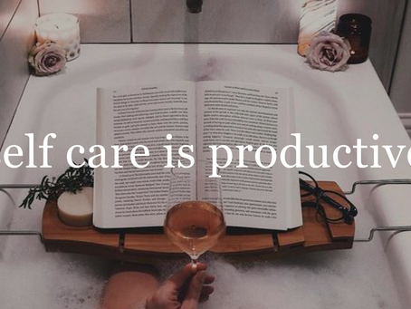 Self Care is Productive!