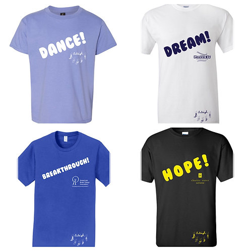 4 T-Shirt Bundle: includes 1 DREAM!, 1 HOPE!, 1 BREAKTHROUGH! and1 DANCE! shirt