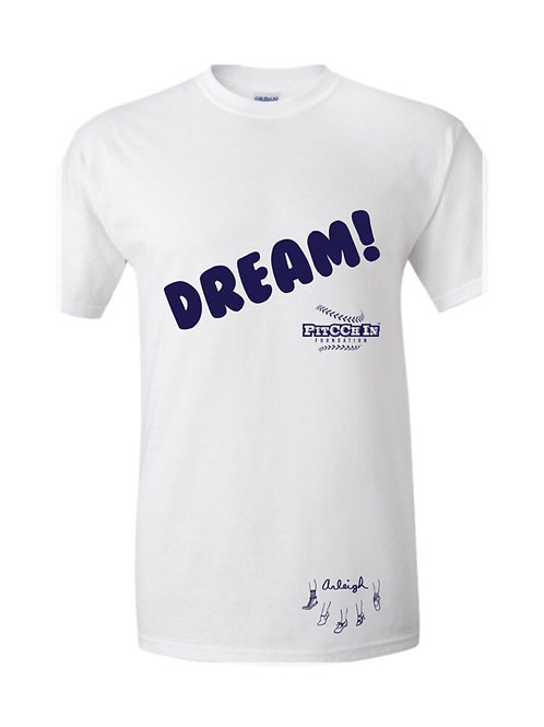 DREAM! T-Shirt: A portion of the proceeds from this shirt benefits PitCCh In