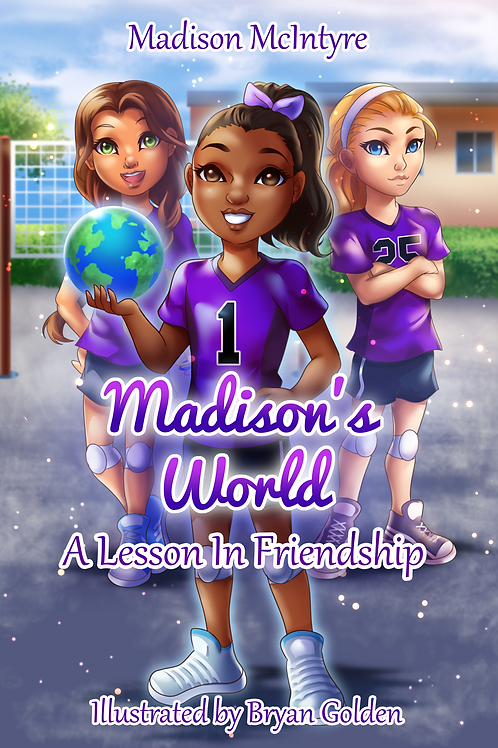 Madison's World™ A Lesson In Friendship