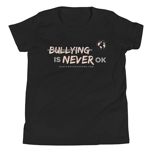 Bullying Is Never OK Youth T-Shirt