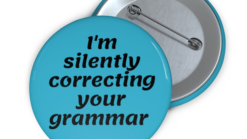 I'm Silently Correcting Your Grammar Custom Pin Buttons