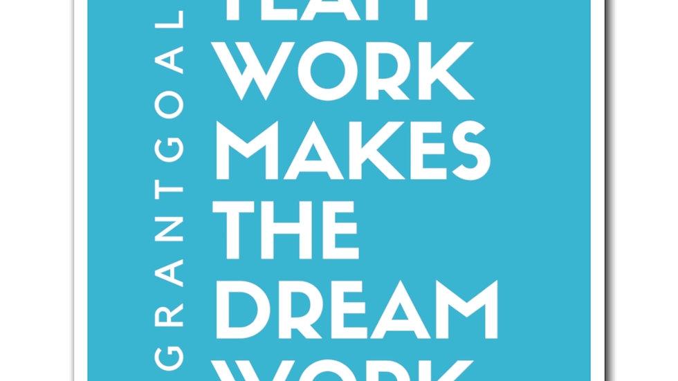 Teamwork Makes the Dream Work Magnet