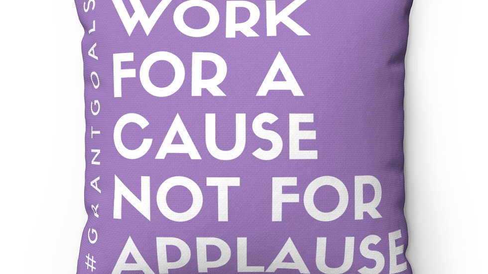 Cause not Applause Spun Polyester Square Pillow