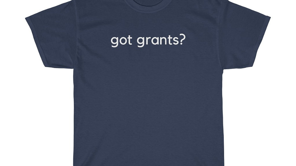 Got grants? Unisex Heavy Cotton Tee