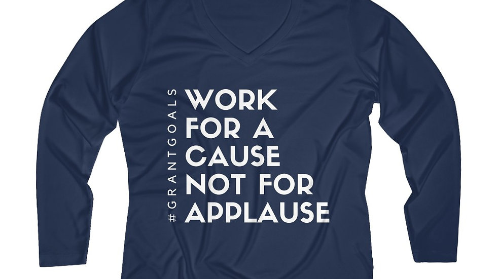 Cause not Applause Women's Long Sleeve Performance V-neck Tee