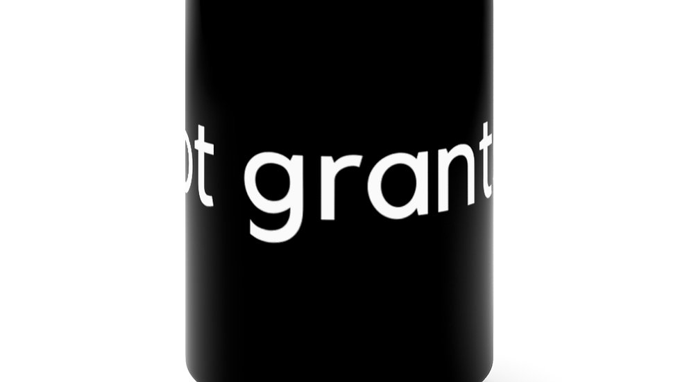 Got grants? Black Mug 15oz