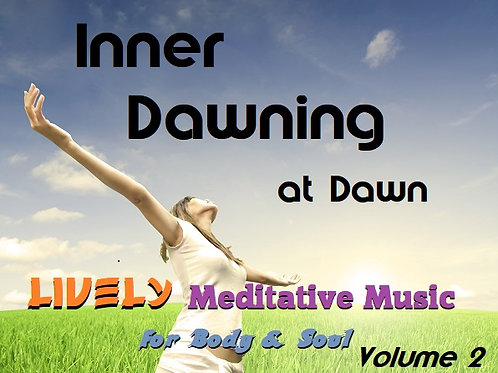 INNER DAWNING AT DAWN (Lively Meditation 2) Album 45 min.