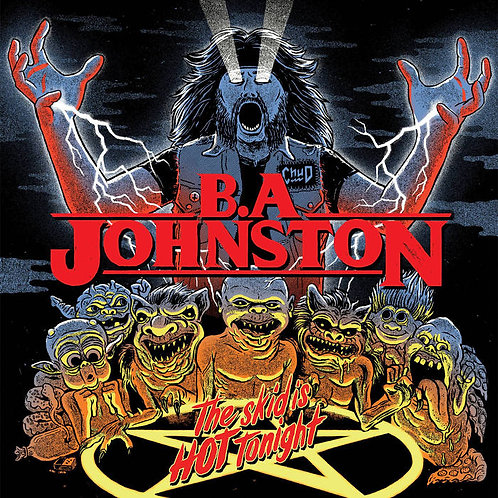 B.A Johnston - The Skid Is Hot Tonight  LP
