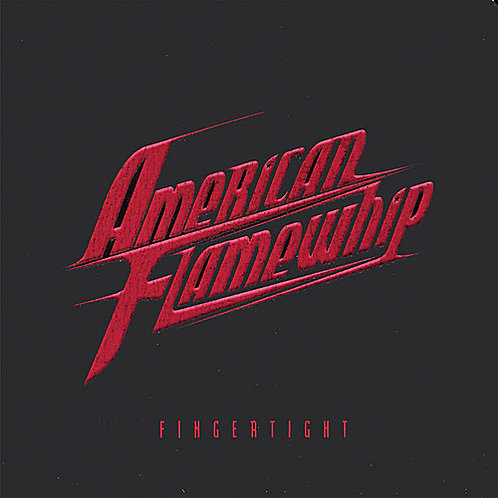 American Flamewhip - Fingertight  CD