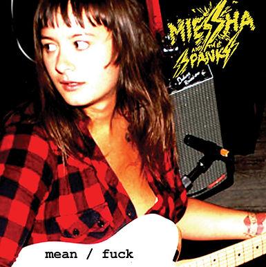 "Miesha and the Spanks - Mean/Fuck  7"""
