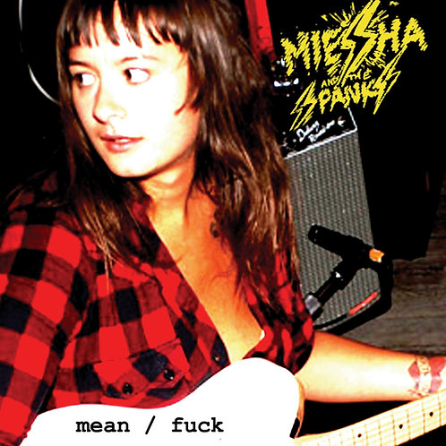 Miesha and the Spanks - Mean/Fuck  7""