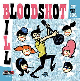 """Bloodshot Bill - Out The Door  7"""""""