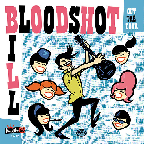Bloodshot Bill - Out The Door  7""