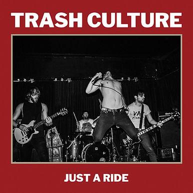 Trash Culture - Just A Ride  LP