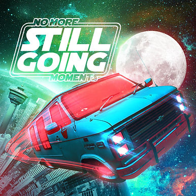 No More Moments - Still Going