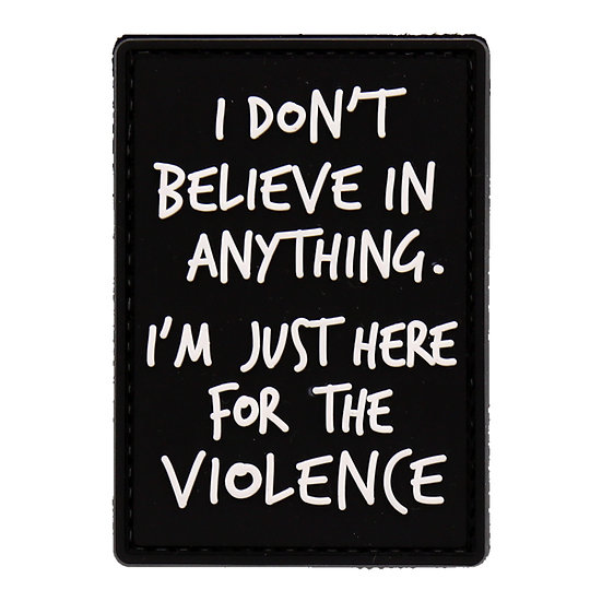 I'm Just Here for the Violence Rubber Morale Patch