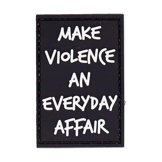 Make Violence An Everyday Affair Rubber Morale Patch
