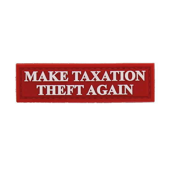 Make Taxation Theft Again Rubber Morale Patch