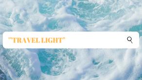 """Travel Light"""