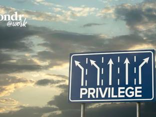Got privilege in the workplace?