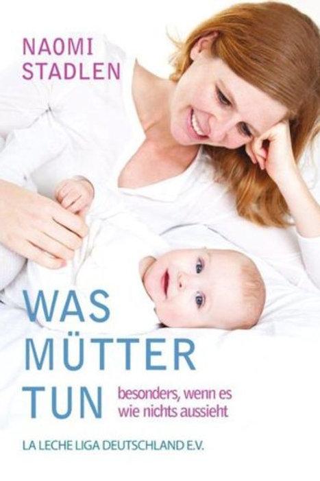 Was Mütter tun - besonders wenn es nach nichts aussieht