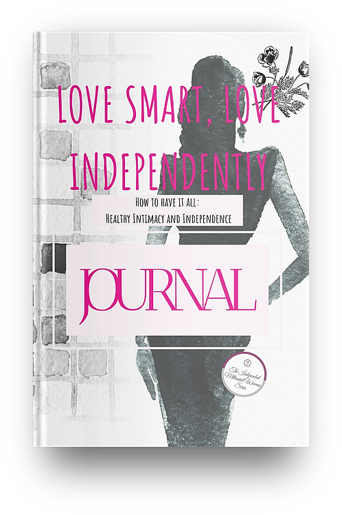 Love Smart, Love Independently: A Journal