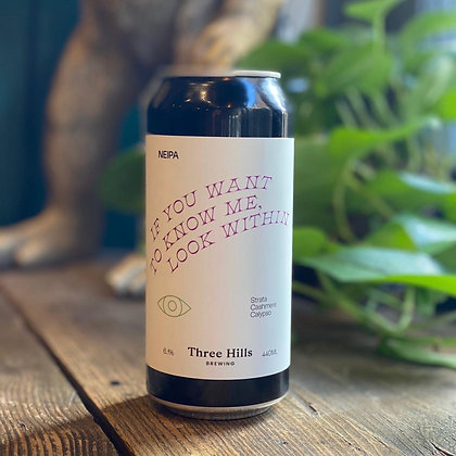 Three Hills If You Want To Know Me Look Within 6.1% NEIPA