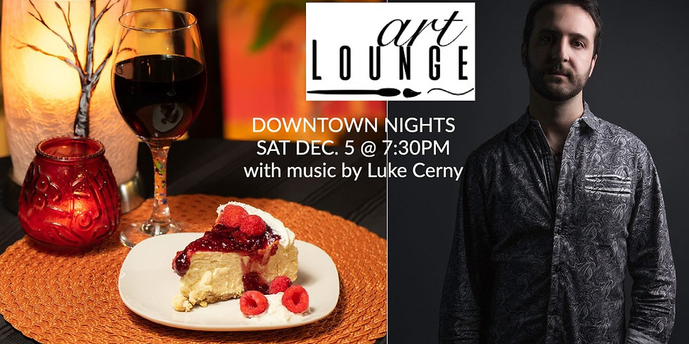 Downtown Nights at the Art Lounge with live music by Luke Cerny