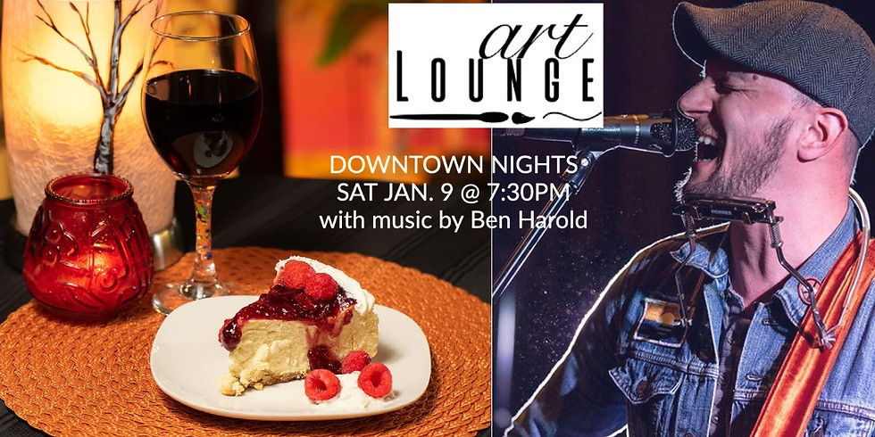 Live music by Ben Harold, Downtown Nights at the Art Lounge