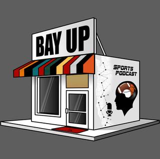 Bay Up Sports Podcast