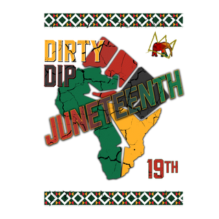 Dirty Dip Juneteenth Graphic