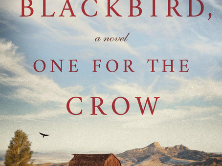 One for the Blackbird, One for the Crow - Finalist for the Washington State Book Award