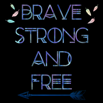 Brave Strong and Free